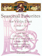 Seasonal Favorites for Violin Duet