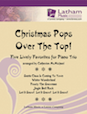 Christmas Pops Over The Top! Five Lively Favorites for Piano Trio - Cello