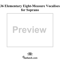 36 Elementary Eight-Measure Vocalises for Soprano, Op. 92