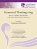 Hymns of Thanksgiving for 2 Violins and Piano - Optional Cello (for Violin 2)