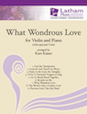 What Wondrous Love - for Violin and Piano