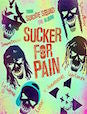 Sucker For Pain