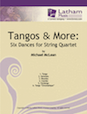 Tangos & More: Six Dances for String Quartet - Cello