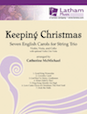 Keeping Christmas: Seven English Carols for String Trio - Cello
