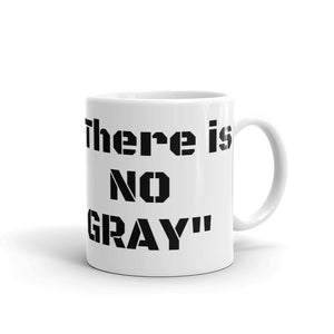 "Traditional Field Medics Mug with ""There is NO GRAY"""
