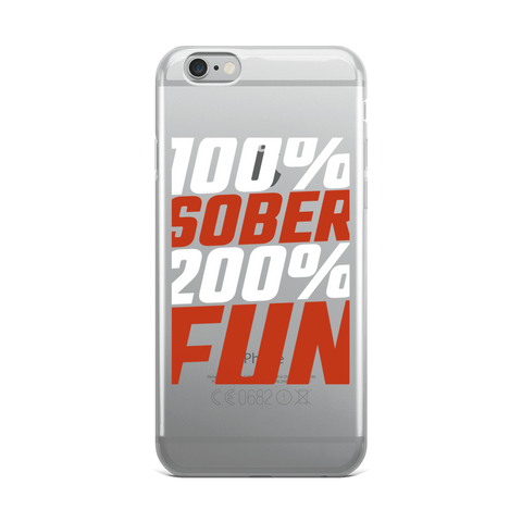 100% Sober, 200% Fun iPhone Case, White print