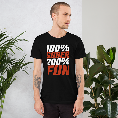100% Sober, 200% Fun T-shirt Men