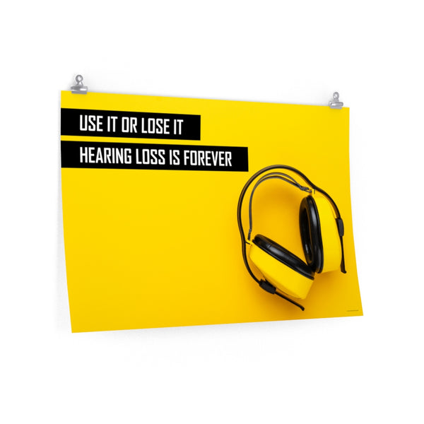 Hearing Loss is Forever - Economy Safety Poster
