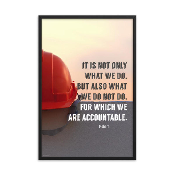 We Are Accountable - Framed Framed Inspire Safety 24×36