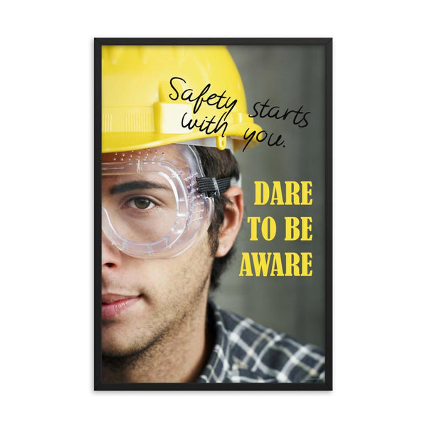Dare to be Aware - Framed 1 Framed Inspire Safety