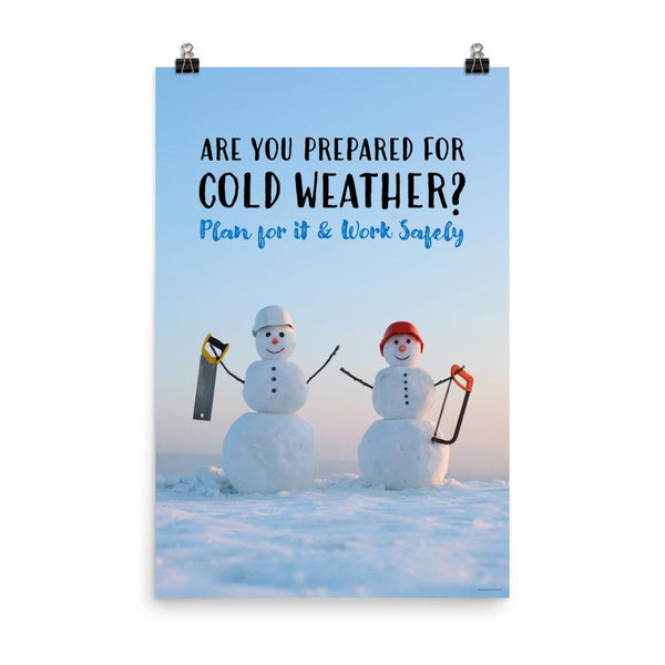 Prepared for Cold Weather - Premium Safety Poster