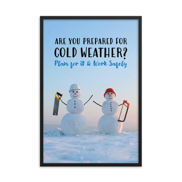 A safety poster showing two snowmen wearing hard hats and holding hand saws with the slogan are you prepared for cold weather? Plan for it and work safely.