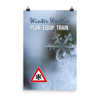 A safety poster showing a close-up of a real snowflake crystal and a hazard snow symbol in the bottom left corner with the slogan winter weather, plan, equip, train.