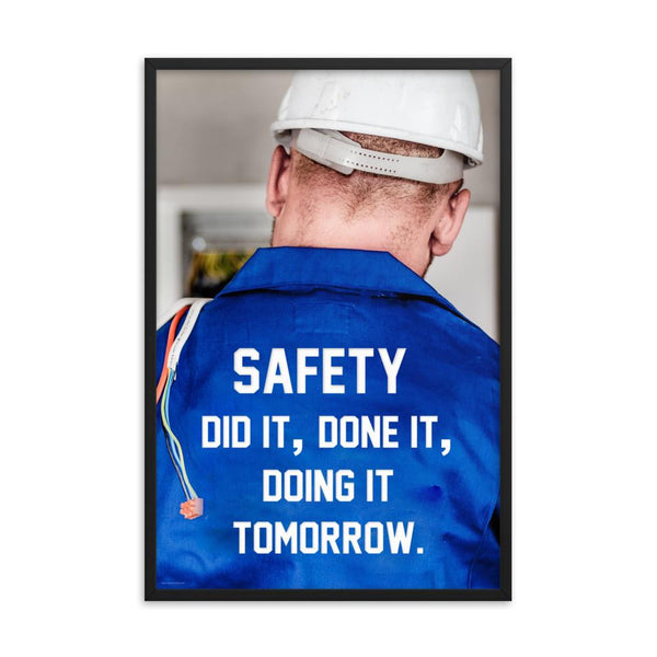 Safety Did It - Framed Framed Inspire Safety 24×36