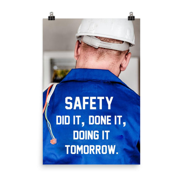 Safety Did It - Premium Safety Poster Poster Inspire Safety 24×36