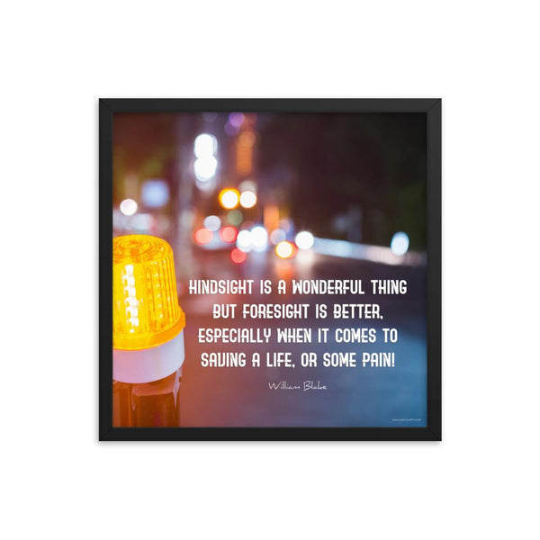 Foresight is Better - Framed Framed Inspire Safety 18×18