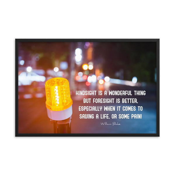 Foresight is Better - Framed Framed Inspire Safety 24×36