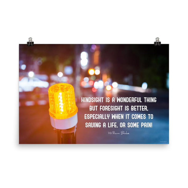 Foresight is Better - Premium Safety Poster Poster Inspire Safety 24×36