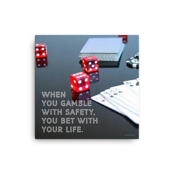 Gambling On Safety - Canvas Canvas Inspire Safety 16×16