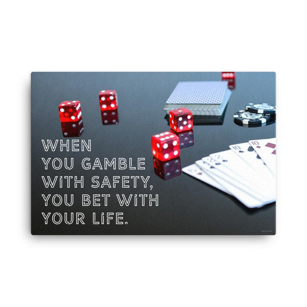 Gambling On Safety - Canvas Canvas Inspire Safety 24×36