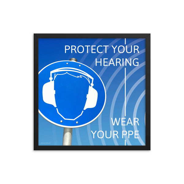 Protect Your Hearing - Framed