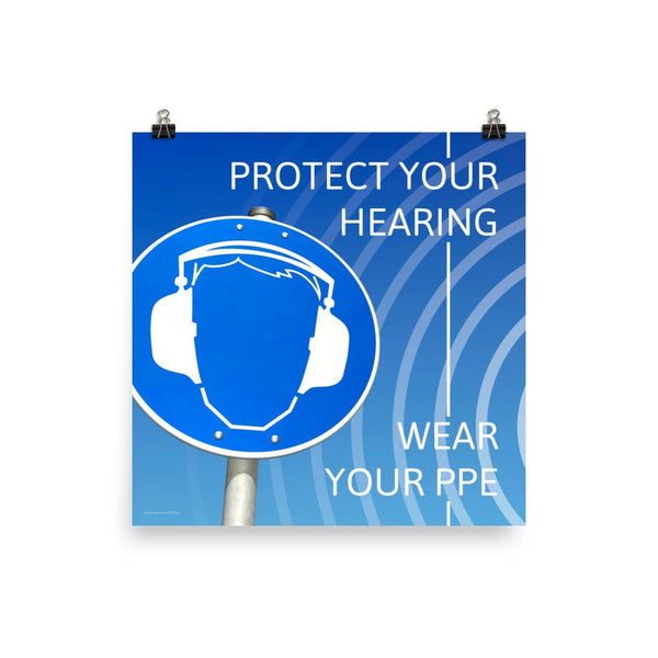 Protect Your Hearing - Premium Safety Poster Poster Inspire Safety