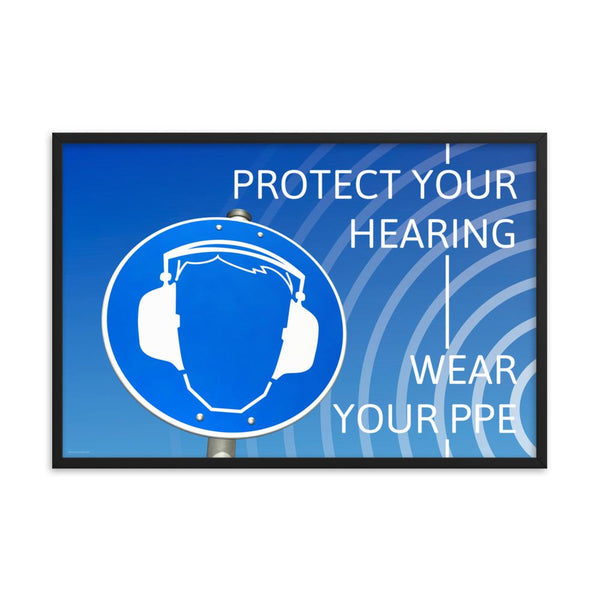 Protect Your Hearing - Framed Framed Inspire Safety