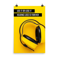 Hearing Loss is Forever - Premium Safety Poster Poster Inspire Safety