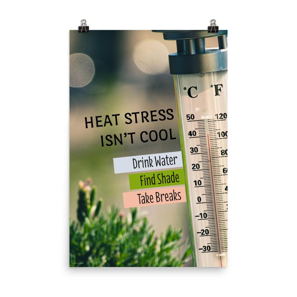 Heat Stress Isn't Cool - Premium Safety Poster Poster Inspire Safety