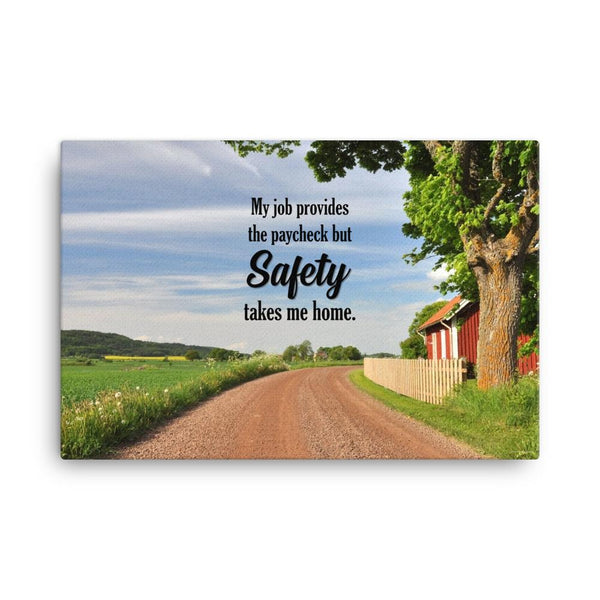 Safety Takes Me Home - Canvas
