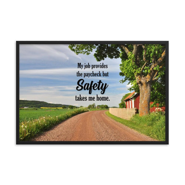 Safety Takes Me Home - Framed Framed Inspire Safety