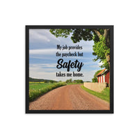 A workplace safety poster showing a beautiful sunny day in the countryside with a red barn on the right of a dirt road and text above the road saying my job provides the paycheck but safety takes me home.