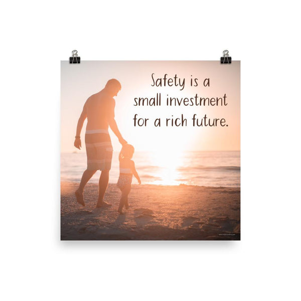 Small Investment - Premium Safety Poster Poster Inspire Safety 18×18