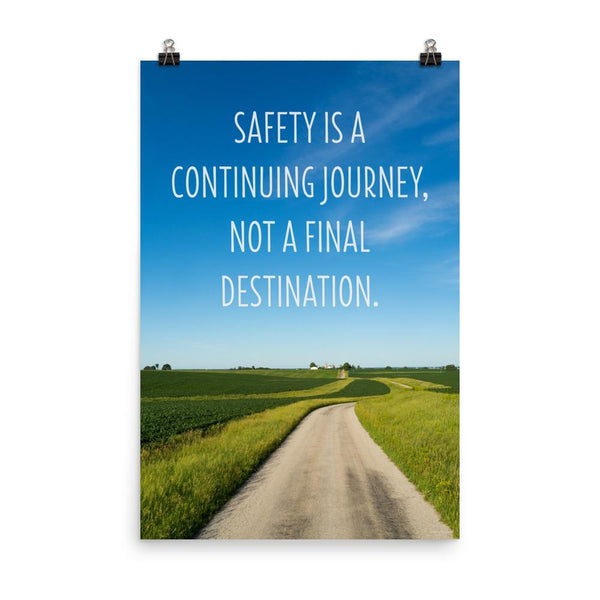 Safety Is A Journey - Premium Safety Poster Poster Inspire Safety 24×36