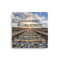 Safety Is A Journey - Canvas Canvas Inspire Safety 16×16