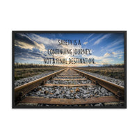 Safety Is A Journey - Framed Framed Inspire Safety 24×36