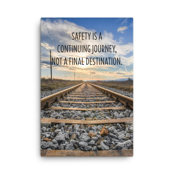 Safety Is A Journey - Canvas Canvas Inspire Safety 24×36