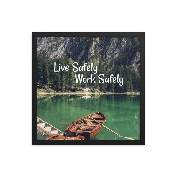 Live Safely - Framed Framed Inspire Safety