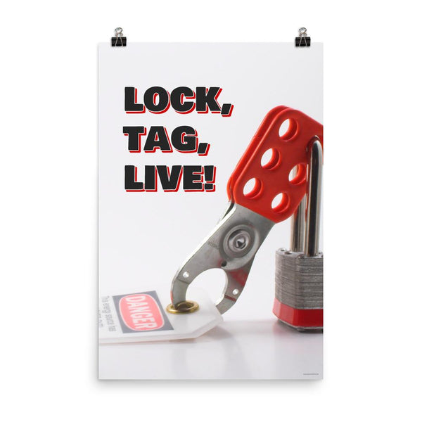 A workplace safety poster showing a lockout tagout lock and tag with the slogan lock, tag, live.