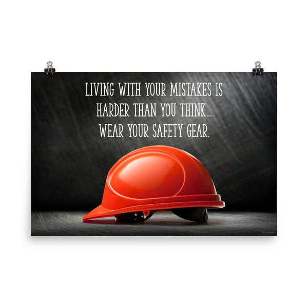 Living with Mistakes - Premium Safety Poster Poster Inspire Safety 24×36