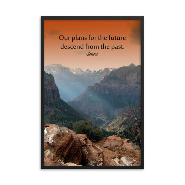 A safety poster showing a landscape of burnt orange tinted mountains with the sunlight piercing through the tops of the mountains with the quote our plans for the future descend from the past by Seneca.