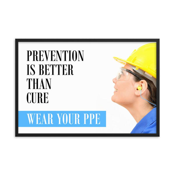 A safety poster showing a close-up of a worker wearing safety glasses, a hard hat, and earplugs with the slogan prevention is better than cure, wear your PPE.
