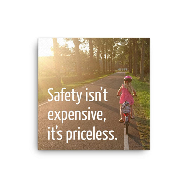 Safety Isn't Expensive - Canvas Canvas Inspire Safety 16×16