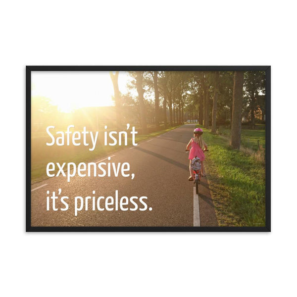 Safety Isn't Expensive - Framed Framed Inspire Safety 24×36