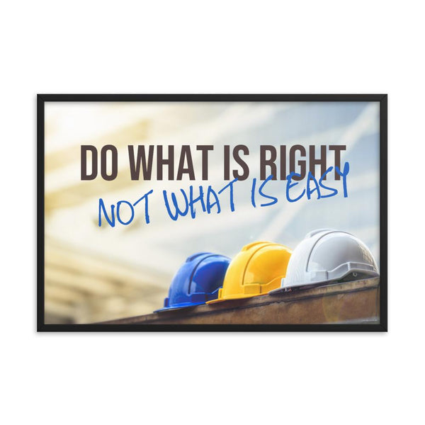 Do What is Right - Framed Safety Posters