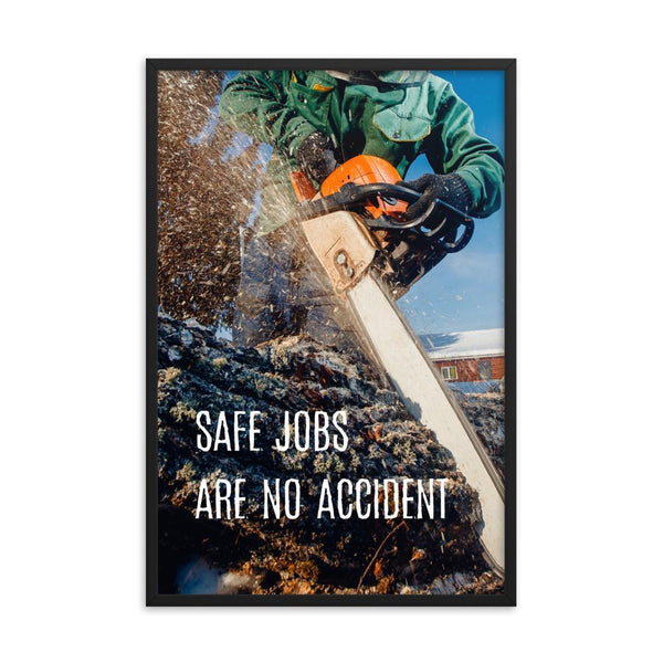A safety poster showing a close-up a chainsaw sawing into a log of wood with sawdust flying everywhere and the slogan safe jobs are no accident.
