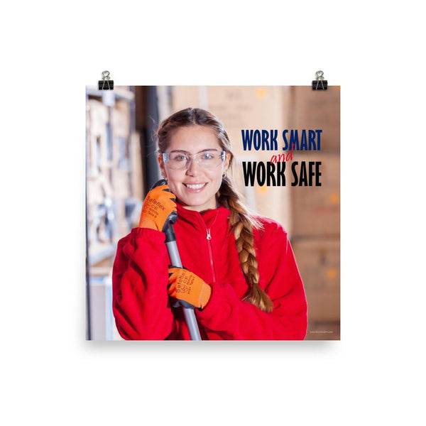 A workplace safety poster showing a warehouse worker wearing gloves and safety glasses and holding a broom and smiling with the slogan work smart and work safe.