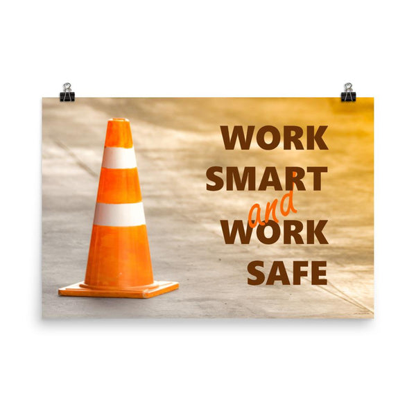 A safety poster showing a close-up of an orange traffic cone with the slogan work smart and work safe.
