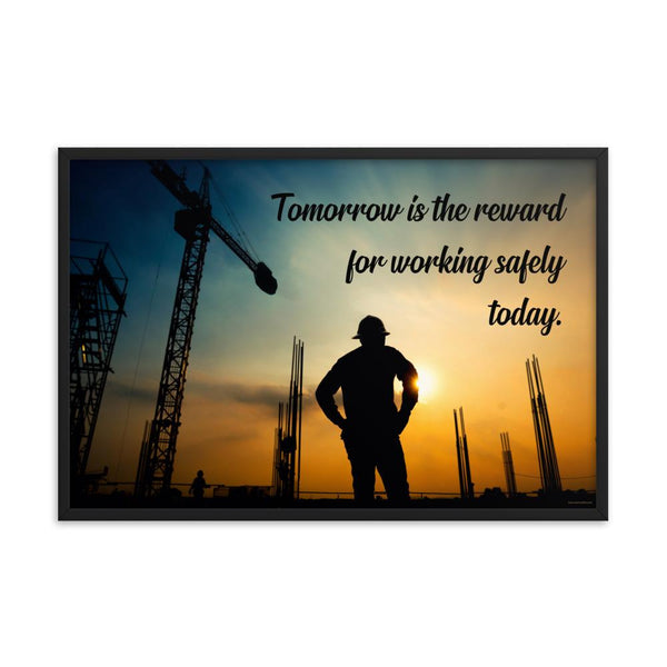 Tomorrow's Reward - Framed Framed Inspire Safety 24×36