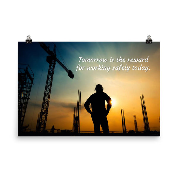 Tomorrow's Reward - Premium Safety Poster Poster Inspire Safety